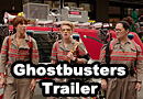 GHOSTBUSTERS - First Official Trailer