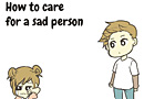 How to Care for a Sad Person Comic