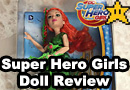 DC Super Hero Girls Doll Review: Poison Ivy