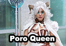 Poro Queen from League of Legends Cosplay