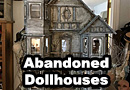 Abandoned Dollhouses