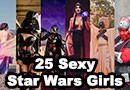 25 Sexy Star Wars Girls Vol 9: May the 4th Be With You!