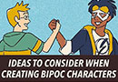 Ideas to Consider When Creating BIPOC Characters