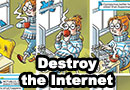 How to Destroy the Internet