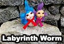 Labyrinth Ello Worm