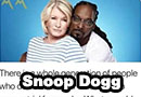 Snoop Dogg & Martha Stewart