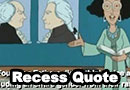 The Teacher from Recess Quotes