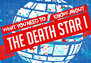Rogue One: A Star Wars Story: What to Know About the Death Star I [Infographic]