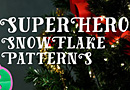 Superhero Snowflake Printable Patterns