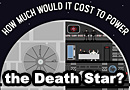 How Much Would It Cost To Power The Death Star?