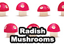 Kitchen Tool That Turns Radishes into Mario Power-Up Mushrooms