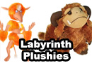 Labyrinth Plushies