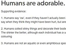 12 Reasons Why Humans are Adorable