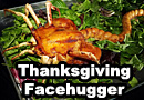 Thanksgiving Facehugger